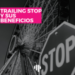 Trailing Stop y sus beneficios